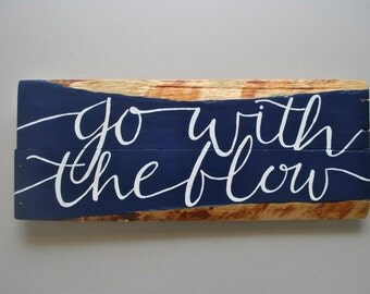 Go with the flow Wood Sign