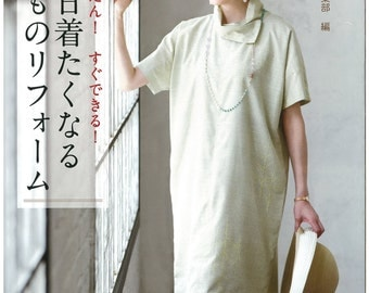 Easy! Quick! Kimono Makeover (Japanese craft book, Japanese sewing book)