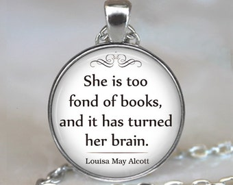 She is too fond of Books quote necklace, book pendant book lover's gift book jewelry bookworm librarian gift brooch pin key chain key ring