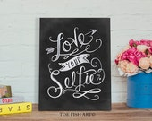 Love Your Selfie Hand Lettered Wood Print  - Sign - Chalk Art - Hand Lettering - Chalkboard Art -  Word Art Wall Wooden Decor Sign