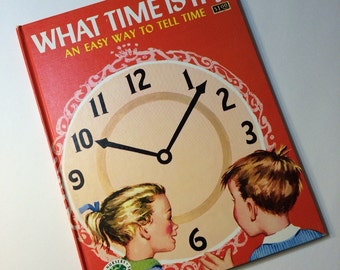 Vintage 1950's Children's Book - What Time is it? Learn to Tell Time Book