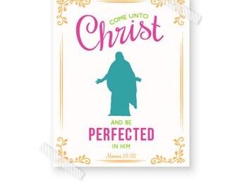 LDS Print, Come Unto Christ, Moroni 10 32, Mormon Art, LDS Printable, Mormon Gifts, Latter Day Saint Artwork