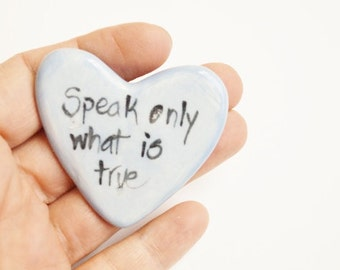 Speak only what is True Ceramic Pocket Prayer Heart