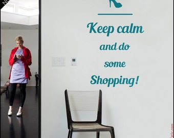 QUOTE WALL DECAL : Keep calm and do some shopping. Keep calm wall decal, Woman word decal, quote sticker, room wall decor