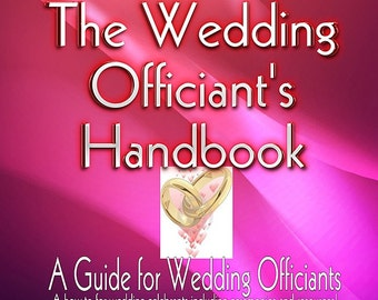 The Wedding Officiant's Handbook: A How-to for Wedding Celebrants including Ceremonies and Resources
