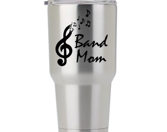 Band Mom (or Dad!) Decal for Yeti, Ozark, Car - Great Band Mom Gift - Customizable