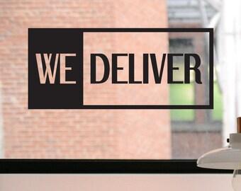 We Deliver Decal, We Deliver Sign, We Deliver Sticker, Restaurant Decal, Business Decal, Deliver, Door Decal, Window Decal, Window Sign