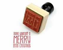Christmas Rubber Stamp, Have Yourself a Merry Little Christmas Holiday Text, Wood Mounted Stamp Ready to Ship In Stock
