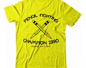 Pencil Fighting Champion 1990 anything less is NO. 2 UNISEX T-shirt