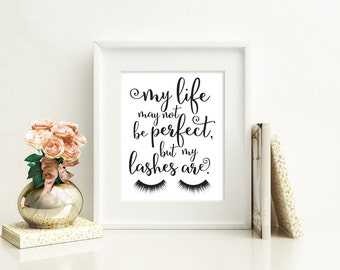 "Eyelash Decor - Makeup Vanity Art - My Life May Not Be Perfect, But My Lashes Are. - Make up Art -  Digital Download DIY 8""x10"" Printable"