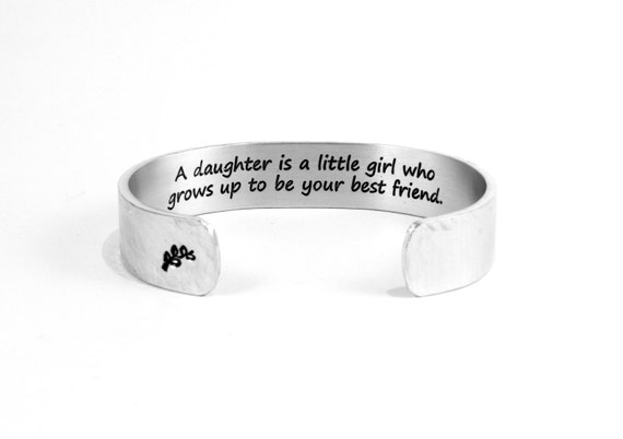 """Mother Daughter Gift / Wedding Day Gift  """"A daughter is a little girl who grows up to be your best friend."""" 1/2"""" hidden message cuff"""