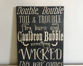 Halloween Sign Double Double Toil and Trouble Something Wicked This Way Comes Hand Painted Halloween Decor