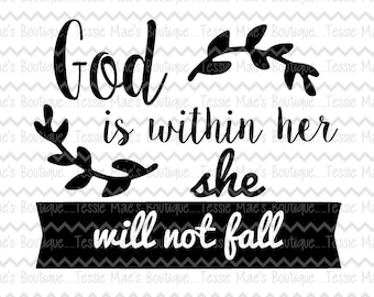 God is within her she will not fall Psalm 46:5,  SVG, DXF, EPS instant download, digital design