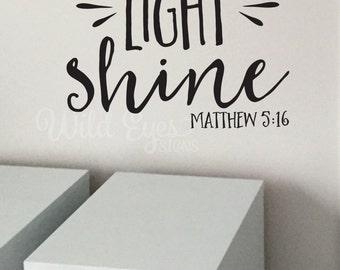 Matthew 5:16 Let your light shine, Youth Room, Church decor, Sunday School Room, Vinyl Wall Decor Religious Bible Verse decal MAT5V16-0001