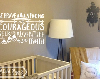 Be brave strong and courageous seek adventure and truth, Explorer Nursery, arrows, mountains,Vinyl wall decal Nursery Joshua 1:9 JOS1V9-0013