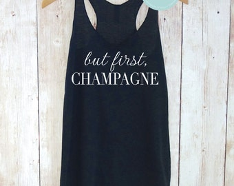 But First Champagne Tank Top, Champagne Shirt, But First Mimosas Shirt, Bridesmaid Shirts, Bridesmaid Gift, Bachelorette Party Shirts