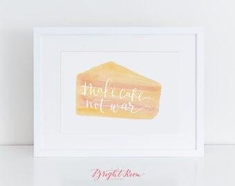 Dessert Watercolor Hand Lettered Kitchen Print | Make Cake Not War