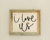 I Love Us 14 x 17 Barn Wood Framed Print home decor, present, housewarming gift, gray weathered frame, rustic