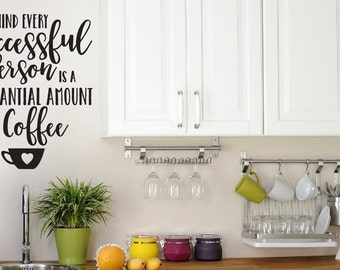 Kitchen Wall Decal - Coffee Decor - Behind Every Successful Person Decal  - Coffee Wall Decal - Success Quotes - Kitchen Decor - Coffee