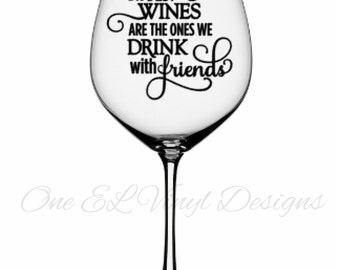 The Best Wines We Drink With Friends For The Wine Lover - Diy vinyl decals for wine glasses