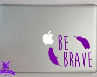 Be Brave Feathers Decal Macbook Laptop