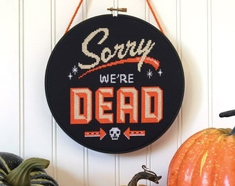 Sorry We're Dead - Satsuma Street Halloween cross stitch pattern PDF - Instant download