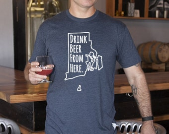Craft Beer Rhode Island- RI- Drink Beer From Here Shirt