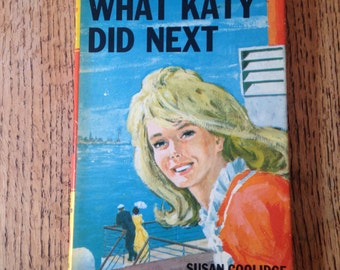 Vintage What Katy Did Next Book With Dust Cover by Susan Coolidge