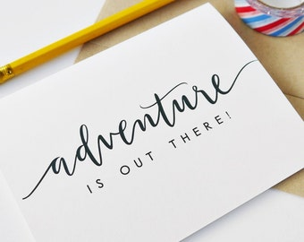 Graduation Card / Adventure Is Out There! / A2 Hand Lettered Card, Bon Voyage, Encouragement, Up Movie Card / Charitable Donation