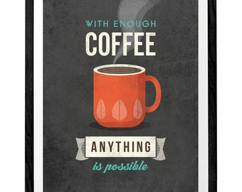 With enough coffee. Coffee print retro print Coffee poster Coffee art Quote poster Kitchen art Kitchen wall art decor Gray kitchen print