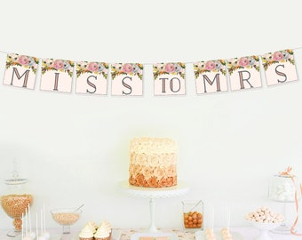 Miss to Mrs Bridal Shower Banner - Wedding Shower Banner - Sweet Blooms - DIY Banner - Miss to Mrs - Shower Decor - Instant Download