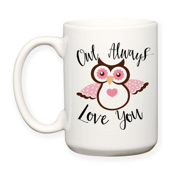 ill advised valentine's day gifts - I ll Owl Always Love You Valentine s Day Gift by