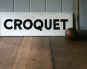Old Metal Croquet Sign Hand Painted Lawn Games Garden Party Event Styling Prop Rusty Primitive