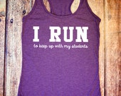 Teacher Gift - I Run To Keep Up with My Students - Purple Shirt for Teachers