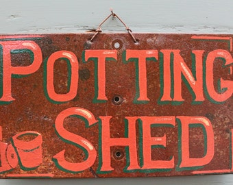 Up cycled metal Potting Shed Sign