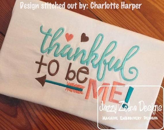 Thankful to be me saying Thanksgiving Embroidery Design - Thanksgiving Embroidery Design - boy Embroidery Design - girl Embroidery Design