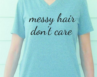 Messy Hair Don't Care (T-shirt)
