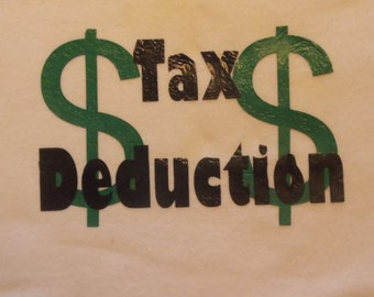 Tax Deduction Onsie/Shirt