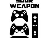 Choose Your Weapon SVG File *Gamer Fun Gaming Controller Games Console Humour Video Game Saying*