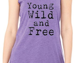 Young Wild and Free Racerback Tank