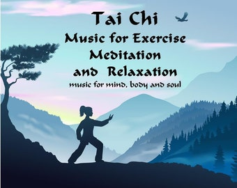 Music for Tai Chi Exercise and Meditation