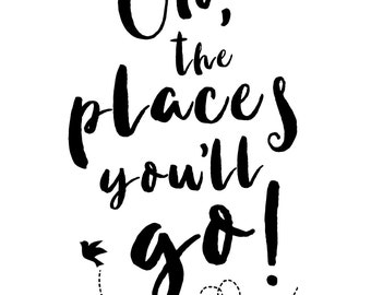 Oh, the places you'll go! Print