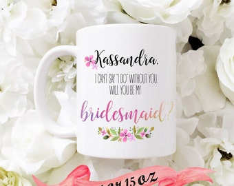 Bridesmaid Watercolor Floral Proposal Mug / Will you Be My / Personalized Maid Matron of Honor Party Favor Wedding Customized Gift