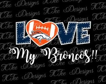Love My Broncos - Denver Broncos - Football SVG File - Vector Design Download - Cut File