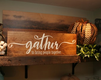 Dining Room Sign, Gather Sign, Kitchen Decor, Rustic Wood Sign, Wood Sign, Rustic Wall Decor, Rustic Home Decor, Inspirational Wood Sign