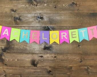 Bachelorette Banner --Bright Colors, Gold Glitter--