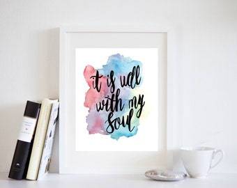 It Is Well With My Soul Print, Inspirational Quote, Printable Art, Watercolor Quote, Watercolor Print, Nursery Print, Wall Art, Typography