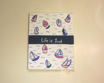 Life is Good Handpainted Canvas, Sailboats Wall Decor, Handpainted Sailboat Canvas, Nautical Wall Hanging, Life is Good Wall Decor