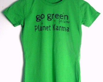 Go Green For Planet Karma. Organic cotton