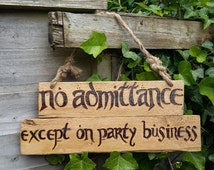 Lord of the Rings No Admittance Except on Party Business Bilbo Bagend Sign Pyrography Wood Burning chalk paint Jute Rope Interior Exterior